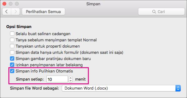 Di kotak dialog Simpan, pilih info Simpan PemulihanOtomatis, lalu tetapkan interval dengan menentukan waktu dalam tiap kotak Simpan.