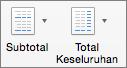 Pada tab Desain, pilih Subtotal atau Total Keseluruhan