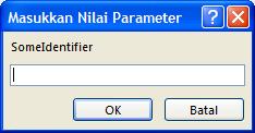 """Memperlihatkan contoh kotak dialog masukkan nilai Parameter yang tidak diharapkan, dengan pengidentifikasi berlabel """"SomeIdentifier"""", bidang untuk memasukkan nilai, dan tombol OK dan Batal."""