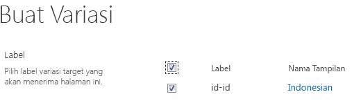 Cuplikan layar dengan kotak centang yang memperlihatkan situs variasi yang harus menerima pembaruan konten. Disertai label variasi dan nama tampilan yang terkait