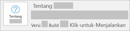 Cuplikan layar memperlihatkan versi dan build yang merupakan Klik-untuk-Menjalankan