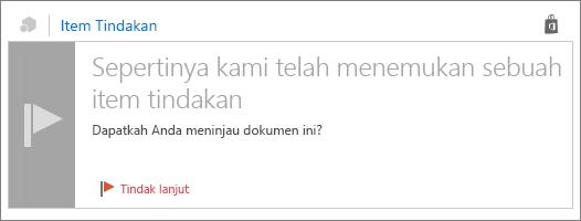 """Cuplikan layar item tindakan kartu dengan judul """"Kami berpikir kami menemukan item tindakan"""", teks dalam isi pesan, dan bendera untuk tindak lanjut."""