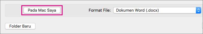 Jika ANda ingin menyimpan file ke komputer, bukannya ke OneDrive atau SharePoint, maka klik Di Mac Saya.