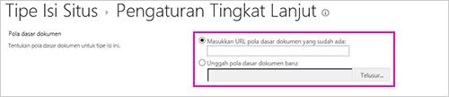 Kotak teks Tambahkan Templat pada halaman Pengaturan Tingkat Lanjut untuk tipe konten