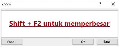 Kotak dialog zoom dengan teks yang mengatakan Shift + F2 untuk memperbesar