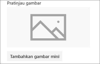 Klik Tambahkan gambar mini atau Ubah untuk menambahkan atau mengedit gambar