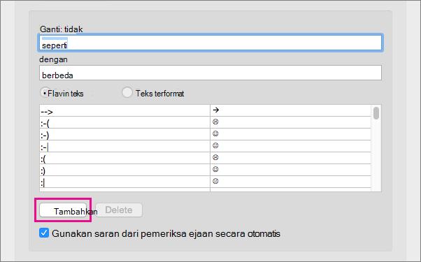 Klik Tambahkan untuk menambahkan teks dalam kotak Ganti dan Dengan ke daftar Koreksi Otomatis.