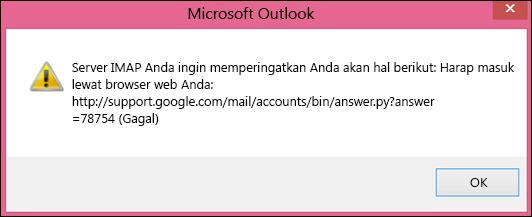 """Jika Anda mendapatkan pesan kesalahan """"server IMAP Anda ingin memberitahukan hal-hal berikut ini"""" periksa apakah Anda sudah mengaktifkan pengaturan kurang aman Gmail sehingga Outlook bisa mengakses pesan Anda."""