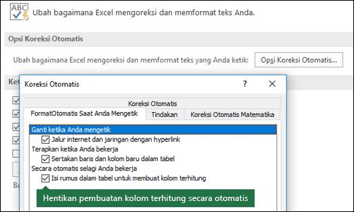 """Menonaktifkan kolom terhitung tabel dari File > Opsi > alat pembuktian > opsi koreksi otomatis > hilangkan tanda centang pada """"Isi rumus dalam tabel untuk membuat kolom terhitung""""."""