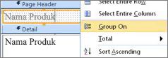 Memilih opsi kelompokkan pada untuk membuat laporan yang dikelompokkan