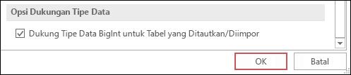 Cuplikan layar dari tipe bigint dukungan untuk tabel tertaut/impor yang dipilih dalam opsi Access.