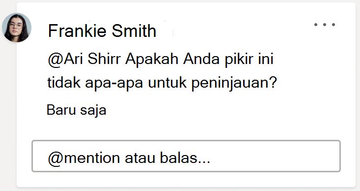 Gambar komentar, memperlihatkan @mention atau kotak balasan. Klik bidang teks ini untuk memulai balasan baru ke utas komentar terkait.