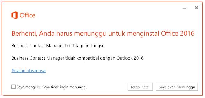 Berhenti, Anda harus menunggu untuk menginstal Office 2016 karena Business Contact Manager tidak lagi berfungsi.