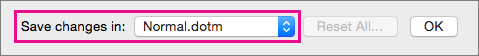 Pilih Normal.dotm untuk membuat makro tersedia untuk digunakan dalam dokumen baru yang Anda buat.