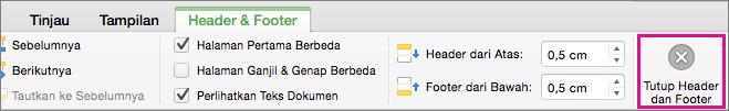 Untuk berhenti mengedit header atau footer dokumen Anda, klik Tutup Header dan Footer.