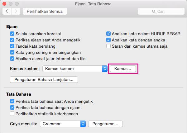 Dalam Ejaan & Tata Bahasa, klik Kamus untuk memilih kamus kustom mana yang digunakan Word ketika memeriksa ejaan.