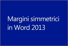 Margini simmetrici in Word 2013