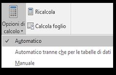 Verificare che Opzioni di calcolo sia impostato su Automatico.  Nella scheda Formule passare a Opzioni di calcolo.