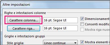 fare clic su carattere colonna e quindi effettuare le selezioni desiderate