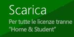 Se si ha una licenza qualsiasi di Office 365 o 2016, tranne Office Home & Student, scaricare il programma di installazione.