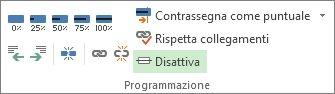 Pulsante Disattiva nel gruppo Programmazione della scheda Attività.