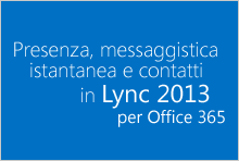 Presenza, messaggistica istantanea e contatti in Lync per Office 365
