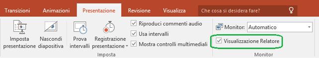 La scheda Presentazione in PowerPoint ha una casella di controllo per specificare se la visualizzazione Relatore viene usata quando si mostra la presentazione ad altri utenti.