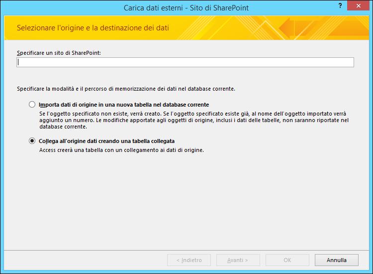 Selezionare l'opzione per importare o collegare dati in un sito di SharePoint nella finestra di dialogo Carica dati esterni - Sito di SharePoint.