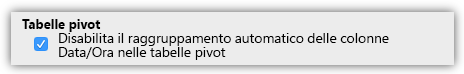 Schermata delle opzioni delle Tabelle pivot per disabilitare il raggruppamento automatico delle colonne Data/Ora.