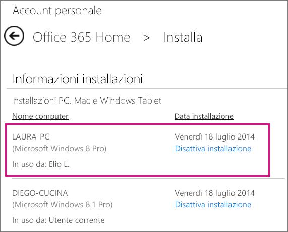 Quando un utente con cui si condivide il proprio abbonamento installa Office, vengono visualizzati il nome del computer e il nome della persona che ha installato Office.
