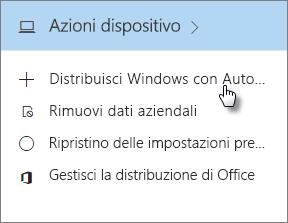 Nella scheda Azioni dispositivo scegliere Distribuisci Windows con Autopilot.