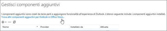 Mostra una sezione della pagina Gestisci componenti aggiuntivi in cui sono elencati i componenti aggiuntivi installati oltre a un collegamento per trovare altri componenti aggiuntivi per Outlook in Office Store.