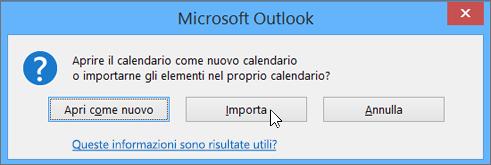 Scegliere Importa quando viene richiesto di aprirlo come nuovo calendario o importarlo.