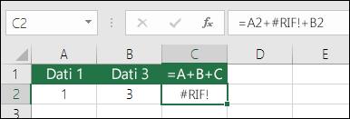Errore #RIF! causato dall'eliminazione di una colonna.  La formula è cambiata in =A2+#REF!+B2