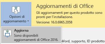 Per l'ultima versione di Office 2016, fare clic su Opzioni di aggiornamento e quindi Aggiorna adesso.