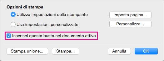 Per includere la busta come parte del documento corrente, selezionare Inserisci questa busta nel documento attivo.