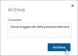Finestra di dialogo Archivia con il commento inserito e il pulsante Archivia evidenziato