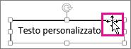 Cursore posizionato sul bordo di una casella di testo che diventa una freccia a quattro punte