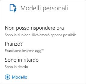 """Screenshot dei 3 modelli predefiniti in Modelli personali: """"Non posso rispondere ora"""" con il testo """"Sono in riunione. Richiamerò appena possibile"""", """"Sono in ritardo"""" con il testo """"Sono in ritardo"""" e """"Pranzo?"""" con il testo """"Pranziamo insieme oggi?""""."""