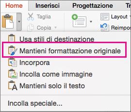 Opzione Mantieni formattazione originale nel menu Incolla