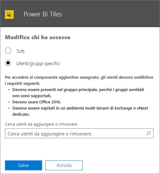 Screenshot della pagina Modifica chi ha accesso per il componente aggiuntivo Riquadri di Power BI. Le opzioni selezionabili sono Tutti o Utenti/gruppi specifici. Per specificare utenti o gruppi, usare la casella di ricerca.