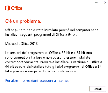 Messaggio di errore che indica che non è possibile installare Office a 32 bit su Office a 64 bit
