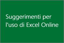 Suggerimenti per l'uso di Excel Online