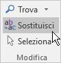 In Outlook scegliere Formato testo, Modifica e quindi Sostituisci.
