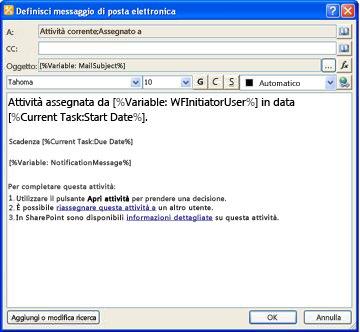 È possibile personalizzare un messaggio di notifica di attività nella finestra di dialogo Definisci messaggio di posta elettronica