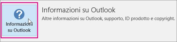 Scegliere il riquadro Informazioni su Outlook.