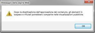 Messaggio di avviso visualizzato quando si seleziona No nella sezione Approvazione contenuto della finestra di dialogo Impostazioni controllo versioni