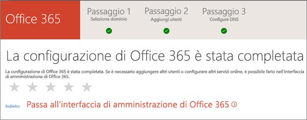 È tutto. Accedere all'interfaccia di amministrazione di Office 365.