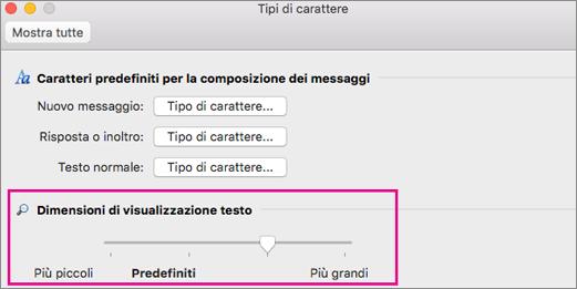 Spostare il dispositivo di scorrimento a sinistra o destra per modificare le dimensioni di visualizzazione del testo