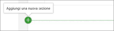Posizionare il puntatore del mouse in una Web part per visualizzare il pulsante Aggiungi nuova sezione